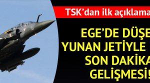 Ege'de Yunan jeti düştü, TSK'dan açıklama geldi – Son Dakika