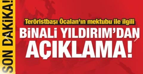 Teröristbaşı Öcalan'ın mektubu ile ilgili Binali Yıldırım'dan açıklama